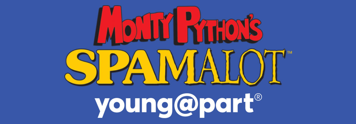 Monty Python's Spamalot Young@Part®