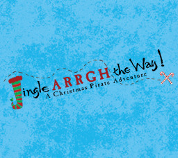 Jingle ARRGH the Way! A