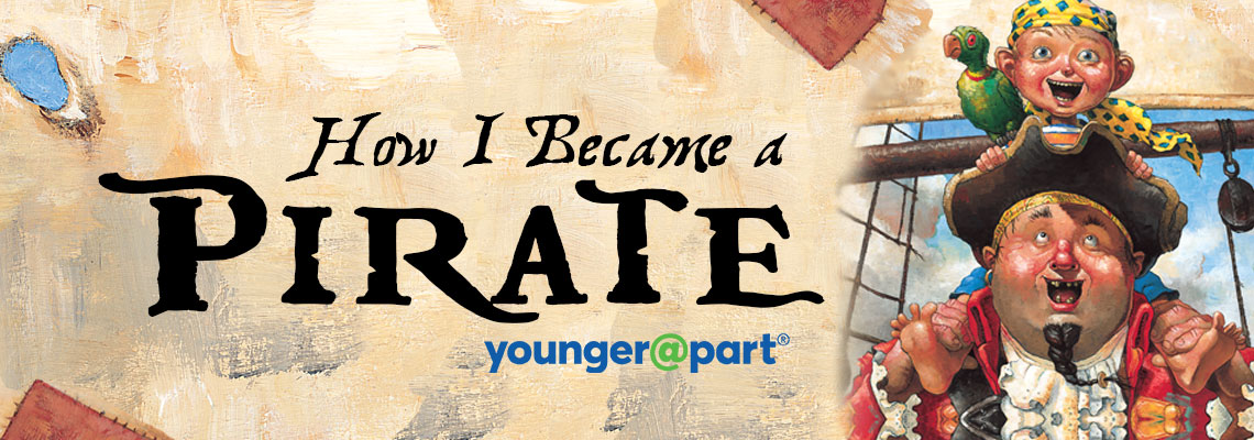 How I Became a Pirate Younger@Part®