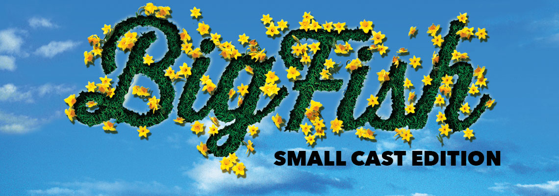 Big Fish – Small Cast Edition
