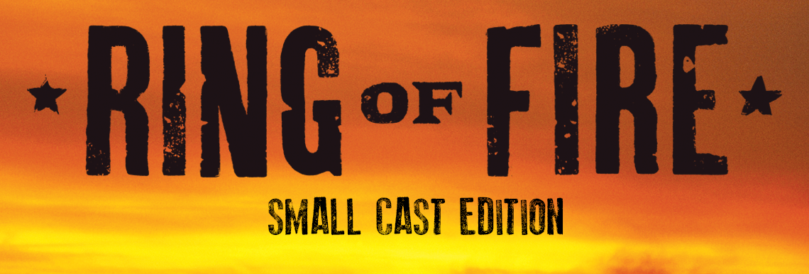 Ring of Fire – Small Cast Edition