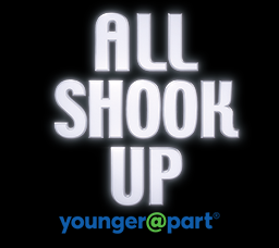 All Shook Up Younger@Part®