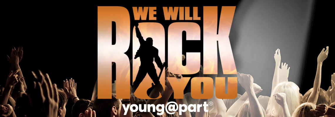 We Will Rock You – Young@Part®